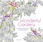 Wonderful Gardens: A Floral Adventure Coloring Book Cover Image