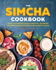 The Simcha Cookbook: Over 100 Modern Israeli Recipes, Blending Mediterranean and Middle Eastern Foods Cover Image