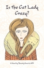 Is the Cat Lady Crazy? Cover Image