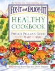 Fix-It and Enjoy-It! Healthy Cookbook: 400 Great Stove-Top and Oven Recipes Cover Image