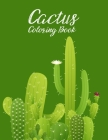 The Cactus Coloring Book: Excellent Stress Relieving Coloring Book for Cactus Lovers - Succulents Coloring Book Cover Image