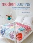 Modern Quilting: 25 step-by-step projects for cool and contemporary patchwork and quilts Cover Image
