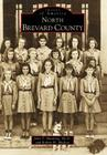 North Brevard County (Images of America (Arcadia Publishing)) Cover Image