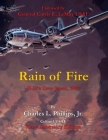 Rain of Fire: B-29's Over Japan, 1945 75th Anniversary Edition Endorsed by General Curtis E. LeMay USAF Cover Image