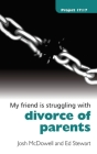 Struggling with Divorce of Parents (Project 17:17) Cover Image