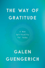 The Way of Gratitude: A New Spirituality for Today Cover Image