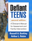 Defiant Teens, Second Edition: A Clinician's Manual for Assessment and Family Intervention Cover Image