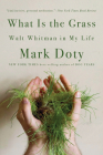 What Is the Grass: Walt Whitman in My Life Cover Image