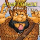 A Giant Headache: The Story of David and Goliath Cover Image