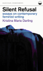 Silent Refusal: Essays on Contemporary Feminist Writing: Essays on Contemporary Feminist Writing (Undercurrents) Cover Image