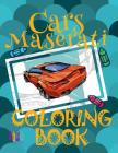 Cars Maserati Coloring Book: ✌ Coloring Book for Teens ✎ Coloring Books Enfants ✎ Bulk Coloring Books ✍ Coloring Book Inspi Cover Image