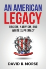 An American Legacy: Racism, Nativism, and White Supremacy Cover Image