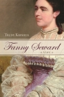 Fanny Seward: A Life (New York State) Cover Image
