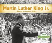 Martin Luther King Jr.: Líder de Los Derechos Humanos Cover Image