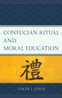 Confucian Ritual and Moral Education (Studies in Comparative Philosophy and Religion) Cover Image