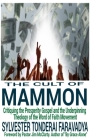 The Cult of Mammon: Critiquing the Prosperity Gospel and the Underpinning Theology of the Word of Faith Movement Cover Image