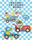BLANK STICKER BOOK dino: Cute Dinosaur A Blank Permanent Stickers Book To Put Stickers In And Sketch For Kids Boys Girls Toddlers - Collection Cover Image
