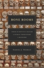 Bone Rooms: From Scientific Racism to Human Prehistory in Museums Cover Image