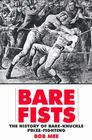 Bare Fists: The History of Bare Knuckle Prize Fighting Cover Image
