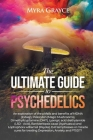 The Ultimate Guide to Psychedelics Cover Image