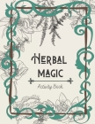 Herbal Magic Activity Book: An instruction, coloring book, herbarium & ritual journal Cover Image