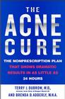 The Acne Cure: The Nonprescription Plan That Shows Dramatic Results in as Little as 24 Hours Cover Image