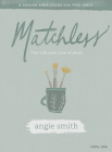 Matchless - Teen Girls' Bible Study Book: The Life and Love of Jesus Cover Image