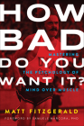How Bad Do You Want It?: Mastering the Psychology of Mind Over Muscle Cover Image