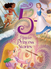 Disney Princess 5-Minute Princess Stories (5-Minute Stories) Cover Image