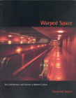 Warped Space: Art, Architecture, and Anxiety in Modern Culture Cover Image