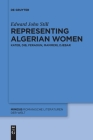 Representing Algerian Women: Kateb, Dib, Feraoun, Mammeri, Djebar (Mimesis #68) Cover Image