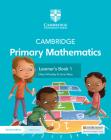 Cambridge Primary Mathematics Learner's Book 1 with Digital Access (1 Year) (Cambridge Primary Maths) Cover Image