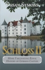 Schloss II: More Fascinating Royal History of German Castles Cover Image