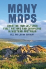 Many Maps: Charting Two Cultures: First Nations Australians and European Settlers in Western Australia Cover Image