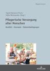 Pflegerische Versorgung Alter Menschen: Qualität - Konzepte - Rahmenbedingungen Festschrift Für Prof. Dr. Stefan Görres (Pflegeforschung #6) Cover Image