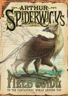 Arthur Spiderwick's Field Guide to the Fantastical World Around You (The Spiderwick Chronicles) Cover Image