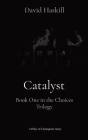 Catalyst: Book One in the Choices Trilogy Cover Image