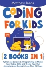 Coding for Kids: 2 Books in 1: Python and Scratch 3.0 Programming to Master Your Coding Skills and Create Your Own Animations and Games Cover Image