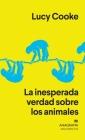 La Inesperada Verdad Sobre Los Animales Cover Image