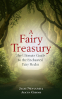 A Fairy Treasury: The Ultimate Guide to the Enchanted Fairy Realm Cover Image