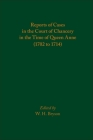 Reports of Cases in the Court of Chancery in the Time of Queen Anne (1702 to 1714) (Medieval and Renaissance Texts and Studies #581) Cover Image