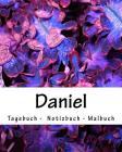 Daniel - Tagebuch - Notizbuch - Malbuch: Namensbuch Geschenkbuch Vorname Daniel Geschenk Cover Image