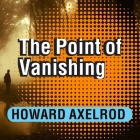 The Point of Vanishing: A Memoir of Two Years in Solitude Cover Image