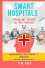 Smart Hospitals: Technology, Talents and Transformation Cover Image