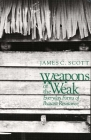 Weapons of the Weak: Everyday Forms of Peasant Resistance Cover Image