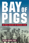 Bay of Pigs: An Oral History of Brigade 2506 Cover Image