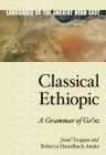 Classical Ethiopic: A Grammar of Gəˁəz (Languages of the Ancient Near East #10) Cover Image