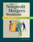 Nonprofit Mergers Workbook Part II: Unifying the Organization After a Merger Cover Image