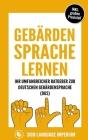 Gebärdensprache lernen: Wie Sie im Handumdrehen die Kommunikation der deutschen Gebärdensprache (DGS) mit der richtigen Körpersprache, Mimik, Cover Image