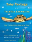Toby Turtle and the Underwater Crew: Spanish Edition Cover Image